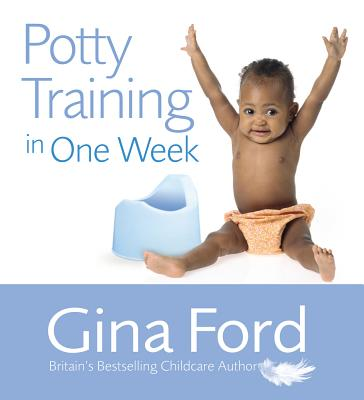 Potty Training in One Week - Ford, Gina