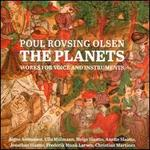 Poul Rovsing Olsen: The Planets - Works for Voice and Instruments
