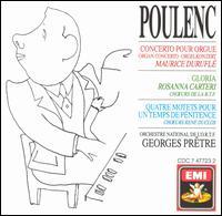 Poulenc: Concerto pour Orgue; Gloria; Quatre Motets pour un Temps de Pénitence - Maurice Duruflé (organ); Rosanna Carteri (soprano); René Duclos Choir (choir, chorus)