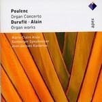 Poulenc: Organ Concerto; Duruflé, Alain: Organ Works