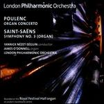 "Poulenc: Organ Concerto; Saint-Saëns: Symphony No. 3 (""Organ"") - James O'Donnell (organ); London Philharmonic Orchestra; Yannick Nézet-Séguin (conductor)"