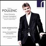 Poulenc: Piano Concerto; Concert Champetre; Trio for Piano, Oboe & Bassoon; Sonata for Oboe & Piano