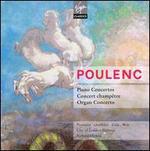 Poulenc: Piano Concertos; Concert champêtre; Organ Concerto