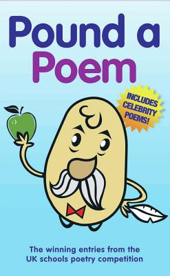 Pound a Poem: The Winning Entries from the National Schools Poetry Competition - Sayers, Myrna (Illustrator)