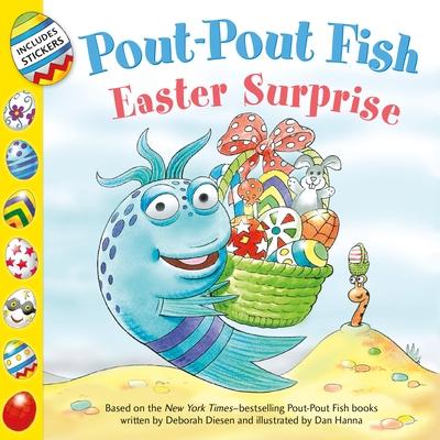 Pout-Pout Fish: Easter Surprise - Diesen, Deborah