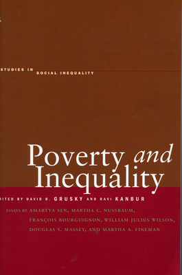 Poverty and Inequality - Grusky, David B (Editor), and Kanbur, Ravi (Editor)