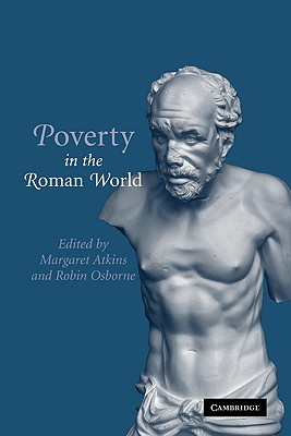 Poverty in the Roman World - Atkins, Margaret (Editor)