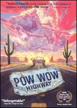Pow Wow Highway - Joanelle Nadine Romero; Jonathan Wacks