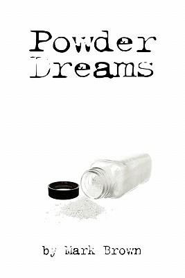 Powder Dreams - Brown, Mark, Dr., M.D
