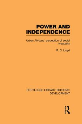 Power and Independence: Urban Africans' Perception of Social Inequality - Lloyd, Peter C.