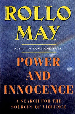 Power and Innocence: A Search for the Sources of Violence - May, Rollo