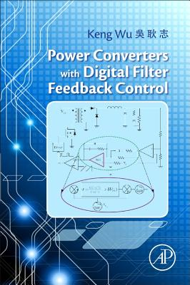 Power Converters with Digital Filter Feedback Control - Wu, Keng C.