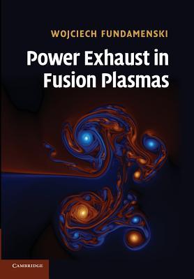 Power Exhaust in Fusion Plasmas - Fundamenski, Wojciech