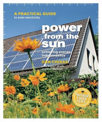 Power from the Sun: Achieving Energy Independence - Chiras, Dan