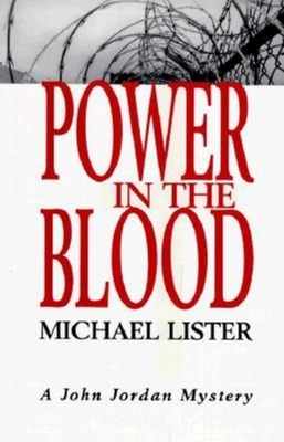 Power in the Blood: A John Jordan Mystery - Lister, Michael, Professor