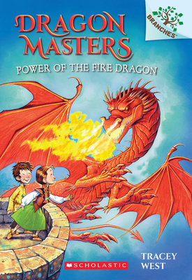 Power of the Fire Dragon: A Branches Book (Dragon Masters #4), 4 - West, Tracey