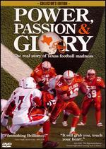 Power, Passion and Glory: The Real Story of Texas Football Madness