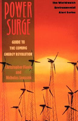 Power Surge: Guide to the Coming Energy Revolution - Flavin, Christopher, and Lenssen, Nicholas, and Starke, Linda (Editor)