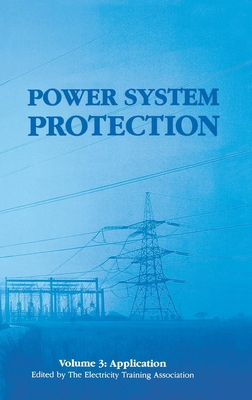 Power System Protection 3: Application - The Institution of Engineering and Technology