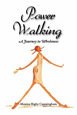 Power Walking: A Journey to Wholeness - Cunningham, Powe Maxine Bigby