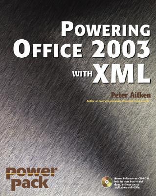 Powering Office 2003 with XML - Aitken, Peter G