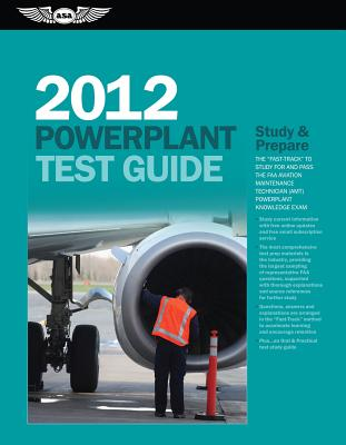 Powerplant Test Guide: The Fast-Track to Study for and Pass the FAA Aviation Maintenance Technician (AMT) Powerplant Knowledge Exam - Crane, Dale