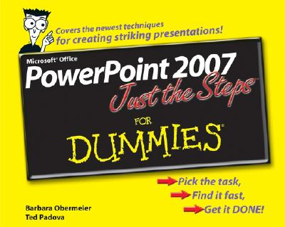 PowerPoint 2007 Just the Steps for Dummies - Obermeier, Barbara