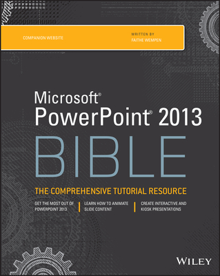 PowerPoint 2013 Bible - Wempen, Faithe (Editor)