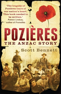 Pozieres: The Anzac Story - Bennett, Scott