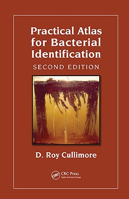 Practical Atlas for Bacterial Identification, Second Edition - Cullimore, D Roy