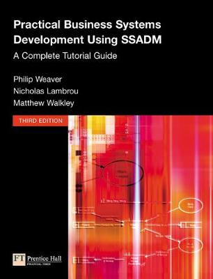 Practical Business Systems Development Using Ssadm: A Complete Tutorial Guide - Weaver, Philip L