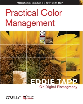 Practical Color Management: Eddie Tapp on Digital Photography - Tapp, Eddie, and Lucas, Rick