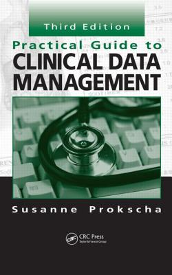 Practical Guide to Clinical Data Management, Third Edition - Prokscha, Susanne