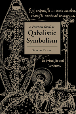 Practical Guide to Qabalistic Symbolism - Knight, Gareth