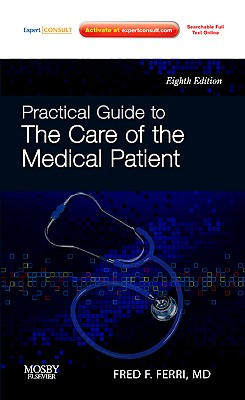 Practical Guide to the Care of the Medical Patient - Ferri, Fred F, M.D.