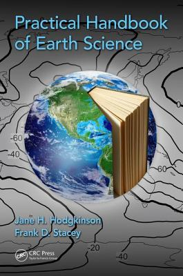Practical Handbook of Earth Science - Hodgkinson, Jane H., and Stacey, Frank  D.