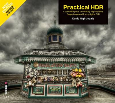 Practical HDR: The Complete Guide to Creating High Dynamic Range Images with Your Digital SLR - Nightingale, David