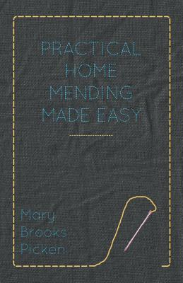 Practical Home Mending Made Easy - Picken, Mary Brooks