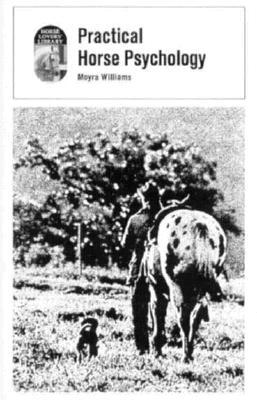 Practical Horse Psychology - Williams, Moyra