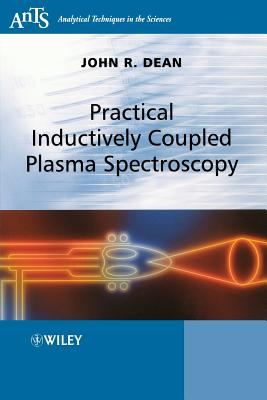 Practical Inductively Coupled Plasma Spectroscopy - Dean, John R