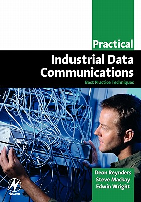 Practical Industrial Data Communications: Best Practice Techniques - Reynders, Deon