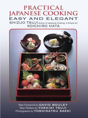 Practical Japanese Cooking: Easy and Elegant - Tsuji, Shizuo, and Hata, Koichiro, and Bouley, David (Foreword by)