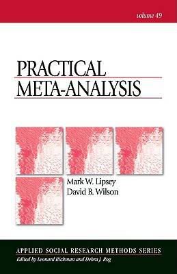 Practical Meta-Analysis - Lipsey, Mark W, Dr., and Wilson, David, MS, RN