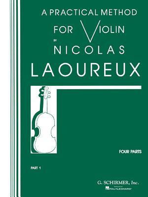 Practical Method - Part 1: Violin Method - Laoureux, Nicolas (Composer)