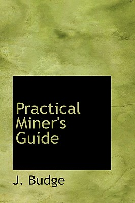 Practical Miner's Guide - Budge, J