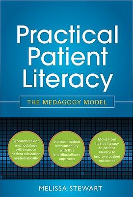 Practical Patient Literacy: The Medagogy Model - Stewart, Melissa N