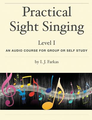 Practical Sight Singing, Level 1: An Audio Course for Group or Self Study - Farkas, I J