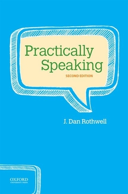 Practically Speaking - Rothwell, J Dan, Professor