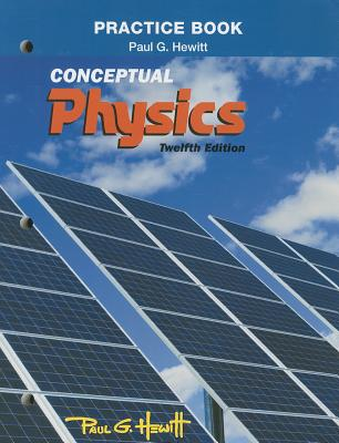 Practice Book for Conceptual Physics - Hewitt, Paul G.