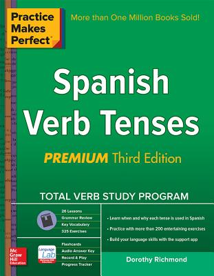 Practice Makes Perfect Spanish Verb Tenses - Richmond, Dorothy